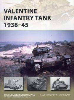 Newsome, B./Morsehead, H. (Illustr.): Valentine Infantry Tank 1938-45
