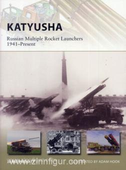 Prenatt, J./Hook, A. (Illustr.): Katyusha. Russian Multiple Rocket Launchers 1941-Present
