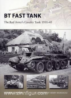 Zaloga, S. J.: BT Fast Tank. Red Army's Cavalry Tank 1931-45