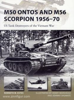 Estes, K. W./Morshead, H. (Illustr.)/Shumate, J. (Illustr.): M50 Ontos and M56 Scorpion 1956-70. US Tank Destroyers of the Vietnam War
