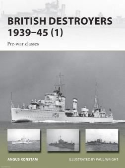 Konstam, A./Wright, P. (Illustr.): British Destroyers 1939-45. Pre-war classes