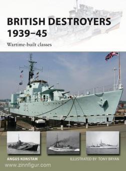 Konstam, A./Bryan, T.: British Destroyers 1939-45. Wartime-built classes