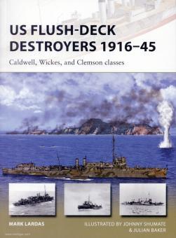 Lardas, Mark: US Flush-Deck Destroyers 1916-45. Caldwell-class, Wickes-class and Clemson-class