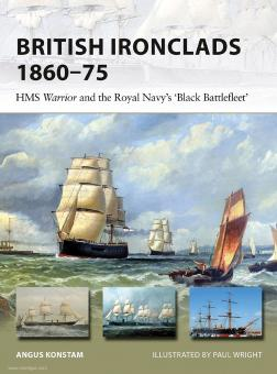 "Konstam, Angus/Wright, Paul (Illustr.): British Ironclads 1860-75. HMS Warrior and the Royal Navy's ""Black Battlefleet"""