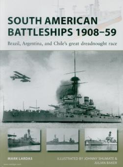 Lardas, Mark/Wright, Paul (Illustr.): South American Battleships 1908-59. Brazil, Argentina and Chile's great Dreadnought race