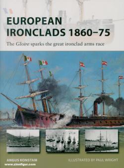 Konstam, Angus/Wright, Paul (Illustr.): European Ironclads 1860-75. La Gloire sparks the great ironclad arms race
