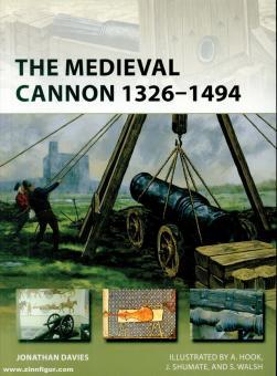 Davies, Jonathan/Shumate, Johnny (Illustr.)/Hook, Adam (llustr.): The Medieval Cannon 1326-1494