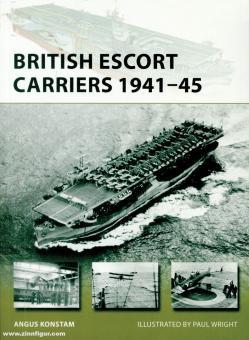 Konstam, Angus/Wright, Paul (Illustr.): British Escort Carriers 1941-45