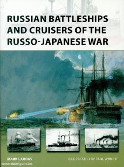 Lardas, Mark/Wright, Paul (Illustr.): Russian Battleships and Cruisers of the Russo-Japanese War