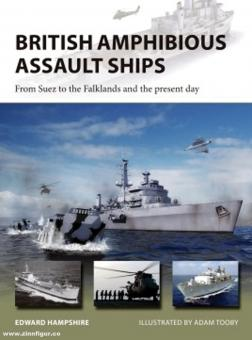 Hampshire, Edward/Tooby, Adam (Illustr.): British Amphibious Assault Ships. From Suez to the Falklands and the Present Day