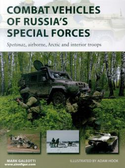 Galeotti, Mark: Combat Vehicles of Russia's Special Forces. Spetsnaz, airborne, arctic and interior troops