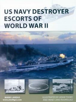 Lardas, Mark/Tooby, Adam (Illustr.)/Rodríguez, Cano (Illustr.): US Navy Destroyer Escorts of World War II