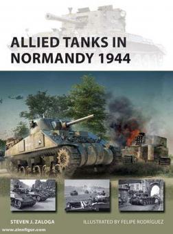Zaloga, Steven J./Rodríguez, Felipe (Illustr.): Allied Tanks in Normandy 1944