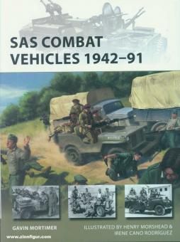 Mortimer, Gavin/Morshead, Henry (Illustr.)/Rodríguez, Irene Cano (Illustr.): SAS Combat Vehicles 1942-1991. The Regiment's Jeeps and Land Rovers in North Africa, Europe, and the Middle East