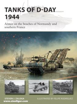 Zaloga, Steven J./Rodríguez, Felipe (Illustr.): Tanks of D-Day 1944. Armor on the beaches of Normandy and southern France