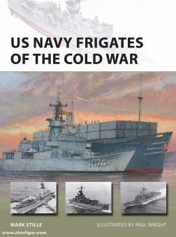 Stille, Mark/Wright, Paul (Illustr.): US Navy Frigates of the Cold War