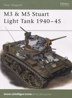 Zaloga, S. J./Laurier, R. (Illustr.): M3 & M5 Stuart Light Tank 1940-45