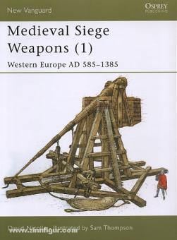 Nicolle, D./Thompson, S. (Illustr.): Medieval Siege Weapons Teil 1: Western Europe AD 585-1385