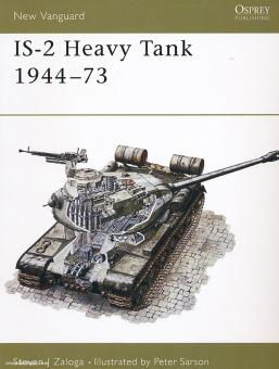 Zaloga, S. J./Sarson, P. (Illustr.): IS-2 Heavy Tank 1944-1973