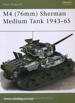 Zaloga, S. J./Laurier, J. (Illustr.): M4 (76 mm) Sherman Medium Tank 1943-56