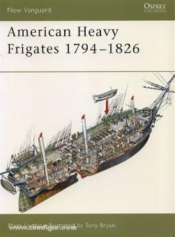 Lardas, M./Bryan, T. (Illustr:9: American Heavy Frigates 1794-1826