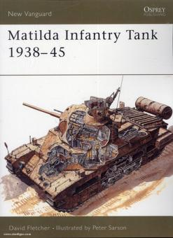 Fletcher, D./Sarson, P. (Illustr.): Matilda Infantry Tank 1938-1945
