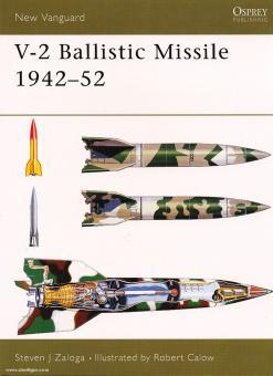 Zaloga, S. J./Calow, R. (Illustr.): V-2 Ballistic Missile 1944-52
