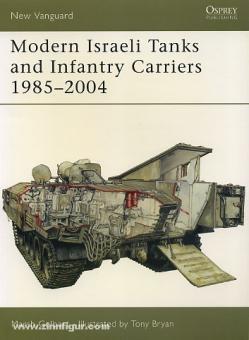 Gelbart, M./Bryan, T. (Illustr.): Modern Israeli Tanks and Infantry-Carriers 1985-2004