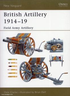 Clarke, D./Delf, B. (Illustr.): British Artillery 1914-19. Teil 1: Field Artillery