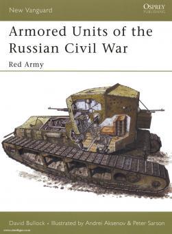 Bullock, D./Aksenov, A. (Illustr.)/Sarson, P. (Illustr.): Armored Units of the Russian Civil War Teil 2: Red Army
