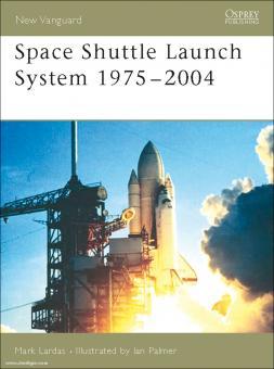 Lardas, M./Palmer, I. (Illustr.): Space Shuttle Launch System 1975-2004