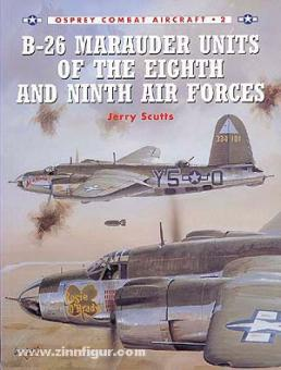 Scutts, J./Tullis, T. (Illustr.): B-26 Marauder Units of the Eight and Ninth Air Forces