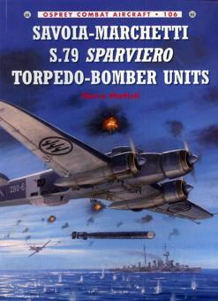 Mattioli, M./Caruana, R. (Illustr.): Savoia-Marchetti S.79 Sparviero Torpedo-Bomber Units