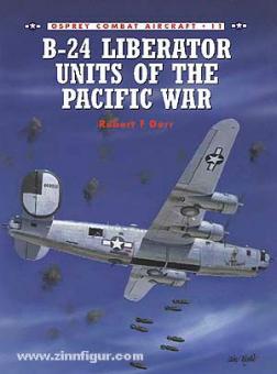 Dorr, R./Rolfe, M. (Illustr.): B-24 Liberator Units of the Pacific War