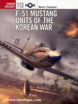 Thompson, W./Davey, C. (Illustr.): F-51 Mustang Units of the Korean War