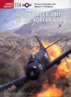 Burgess, R. R./Thompson, W. E./Laurier, J. (Illustr.): AD Skyraider Units of the Korean War
