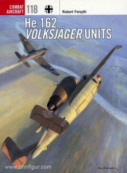 Forsyth, R./Laurier, J. (Illustr.): He 162 Volksjäger Units