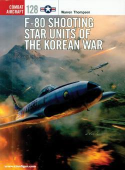 Thomson, Warren/Laurier, Jim (Illustr.): F-80 Shooting Star Units of the Korean War