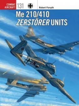 Forsyth, Robert/Laurier, Jim (Illustr.): Me 210/410 Zerstörer Units