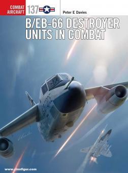 Davies, Peter E./Laurier, Jim (Illustr.)/Hector, Gareth (Illustr.): B/EB-66 Destroyer Units in Combat