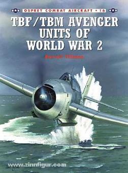 Tillman, B./Tullis, T. (Illustr.): TBF/TBM Avenger Units of World War II