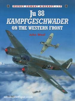 Weal, J.: Ju 88 Kampfgeschwader on the Western Front