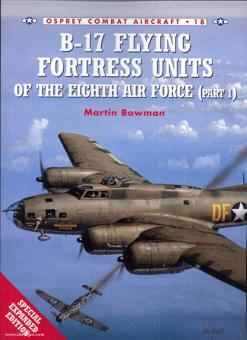 Bowman, M./Styling, M. (Illustr.): B-17 Flying Fortress Units of the Eight Air Force. Teil 1