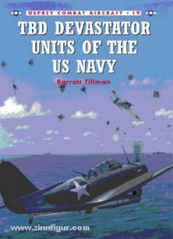 Tillman, B./Tullis, T. (Illustr.): TBD Devastator Units of the US Navy