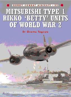 Tagaya, O./Styling, M. (Illustr.): Mitsubishi Type I Rikko 'Betty' Units of World War II