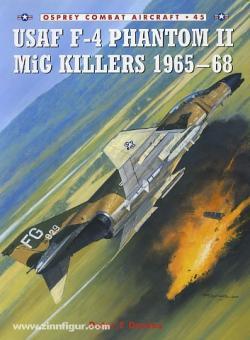 Davies, P./Laurier, J. (Illustr.): USAF F-4 Phantom II MiG Killers 1965-68