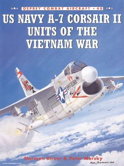 Mersky, P./Laurier, J. (Illustr.): US Navy A-7 Corsair II Units of the Vietnam War