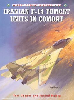 Cooper, T./Davey, C. (Illustr.): Iranian F-14 Tomcat Units in Combat
