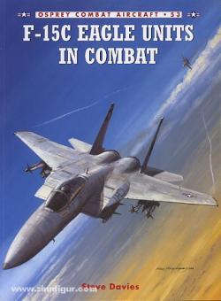 Davies, S./Styling, M. (Illustr.): F-15C Eagle Units in Combat