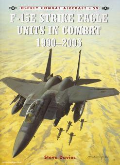 Davies, S./Davey, C. (Illustr.): F-15E Strike Eagle Units in Combat 1990-2005
